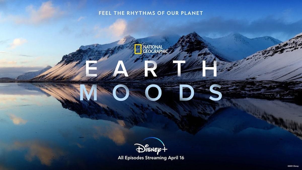 Earth Moods Disney+ begins streaming April 16