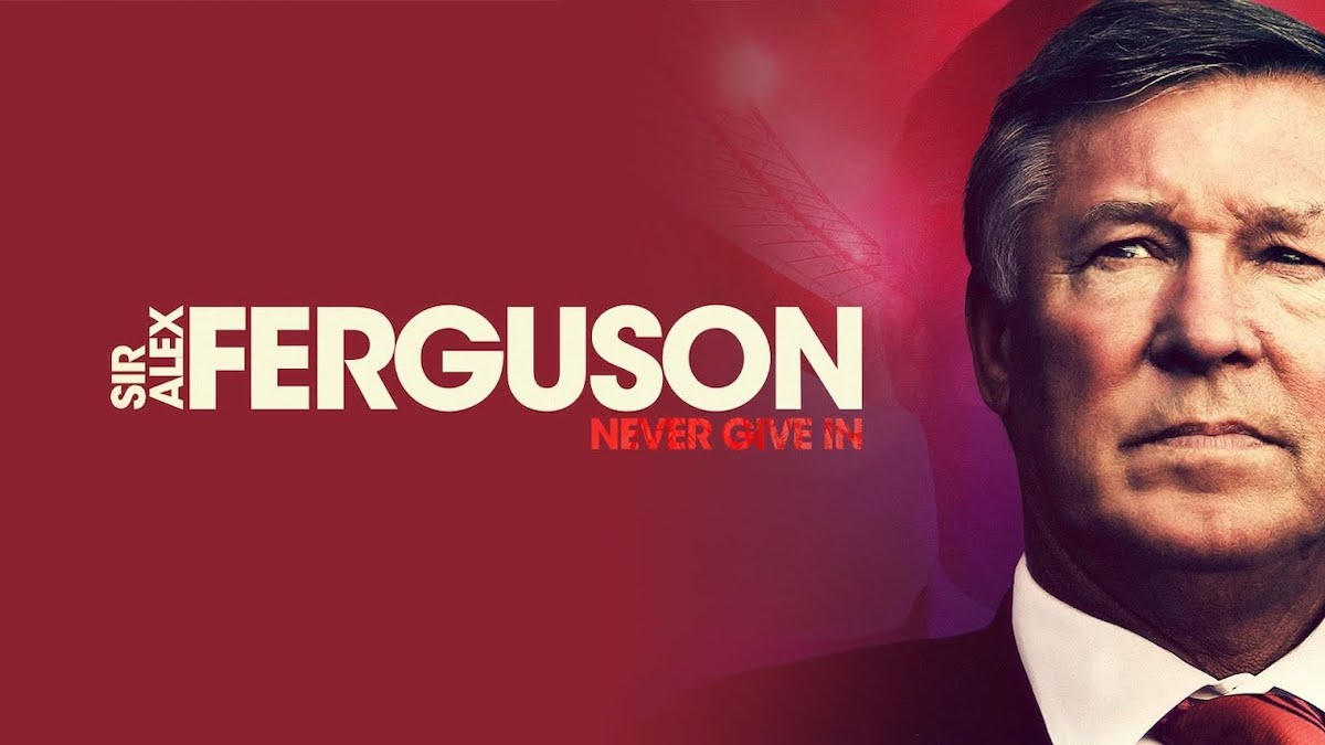 Sir Alex Ferguson: Never Give In Trailer cover